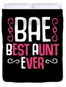 Bae Best Aunt Ever Duvet Cover