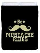 5 Cent Mustache Rides Sarcastic Funny Duvet Cover