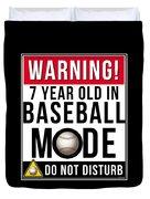 7 Year Old In Baseball Mode Duvet Cover