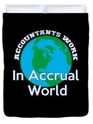 Accountants Work In Accrual World Accounting Pun Duvet Cover