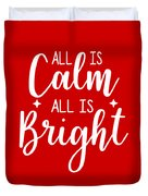 All Is Calm All Is Bright Duvet Cover