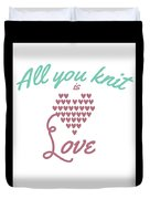 All You Knit Is Love Duvet Cover
