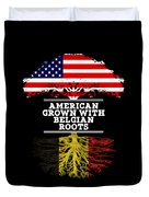 American Grown With Belgian Roots Duvet Cover