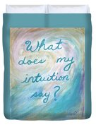 Art Therapy For Your Wall What Does My Intuition Say?  Duvet Cover