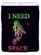 I Need Space  Duvet Cover