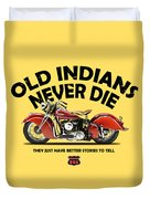 Old Indians Never Die Duvet Cover