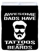 Awesome Dads Have Tattoos And Beards Duvet Cover