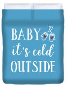 Baby It's Cold Outside Duvet Cover