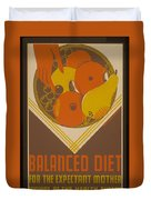 Balanced Diet For The Expectant Mother Inquire At The Health Bureau Duvet Cover