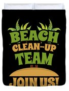 Beach Cleanup Team Join Us Coast Cleanup Duvet Cover