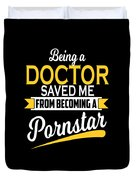 Being A Doctor Saved Me Coworker Gift Duvet Cover