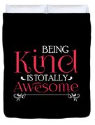 Being Kind Is Totally Awesome Antibully Duvet Cover