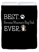 Best Bernese Mountain Dog Dad Ever Duvet Cover