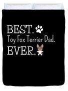 Best Toy Fox Terrier Dad Ever Duvet Cover