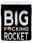 Big Fucking Rocket Bfr Duvet Cover