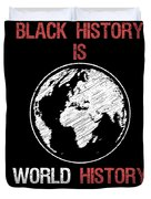 Black History Is World History Month African American Pride Duvet Cover
