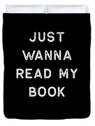 Book Shirt Just Wanna Read My Light Reading Authors Librarian Writer Gift Duvet Cover