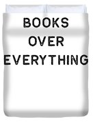 Book Shirt Over Everything Dark Reading Authors Librarian Writer Gift Duvet Cover