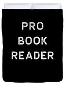 Book Shirt Pro Reader Light Reading Authors Librarian Writer Gift Duvet Cover