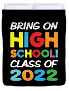 Bring On High School Class 2022 Back To School Duvet Cover