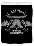 Camping Director I Pitch Tents And Whack Hardwood Duvet Cover