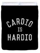 Cardio Is Hardio Duvet Cover