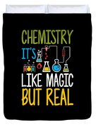 Chemistry Its Like Magic But Real Funny Duvet Cover