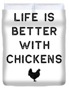 Chicken Design Life Is Better With Dark Lady Funny Gift Farm Girl Duvet Cover