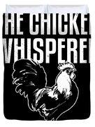 Chicken Whisperer Funny Farmer Duvet Cover