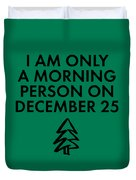 Christmas Morning Person Duvet Cover by Nancy Ingersoll