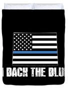 Colorado Police Appreciation Thin Blue Line I Back The Blue 2 Duvet Cover