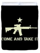 Come And Take It Duvet Cover