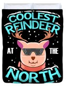 Coolest Reindeer At The North Pole Duvet Cover