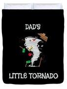 Cute Dads Little Tornado For Tornado Kids Duvet Cover