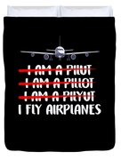 Cute Funny I Fly Airplanes Pilot Joke Duvet Cover