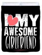 Cute I Love My Awesome Girlfriend Heart Duvet Cover
