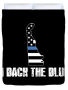 Delaware Police Appreciation Thin Blue Line I Back The Blue 2 Duvet Cover