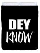 Dey Know Duvet Cover