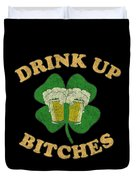 Drink Up Bitches Vintage St Patricks Day Duvet Cover