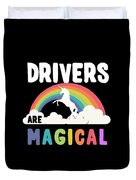 Drivers Are Magical Duvet Cover