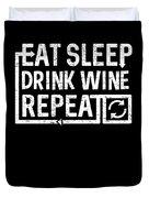 Eat Sleep Drink Wine Duvet Cover