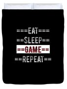 Eat Sleep Game Repeat Gift For Gamers Duvet Cover