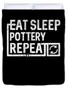 Eat Sleep Pottery Duvet Cover