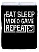 Eat Sleep Video Game Duvet Cover