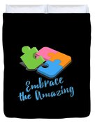 Embrace The Amazing Autism Awareness Duvet Cover