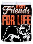 English Bulldog Best Friends For Life Duvet Cover