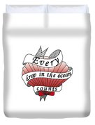 Every Drop In The Ocean Counts Duvet Cover
