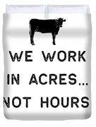 Farming Shirt We Work In Acres Black Cute Gift Farm Country Usa Duvet Cover
