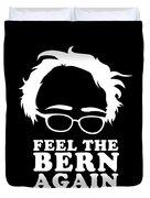 Feel The Bern Again Bernie Sanders 2020 Duvet Cover