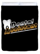 Funny Dentist Quote Dental Assistant Gift Duvet Cover